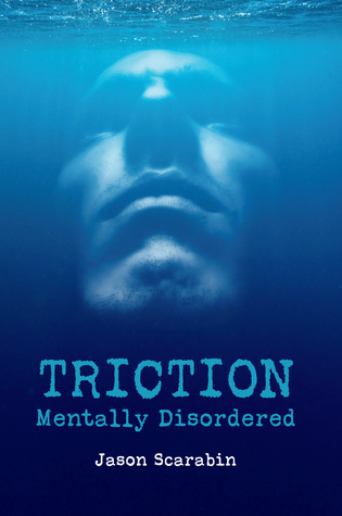 Ebooks et téléchargement Triction: Mentally Disordered by Jason Scarabin CHM