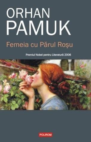 Femeia cu Părul Roșu by Orhan Pamuk