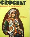 Crochet: Fashions & Furnishing