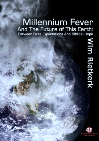 Millennium Fever And The Future of This Earth: Between False Expectations And Biblical Hope (ePUB)