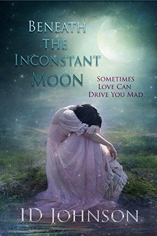 Beneath the Inconstant Moon