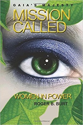 Mission Called: Women in Power (Gaia's Majesty, #1)