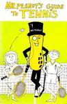 Mr. Peanut's Guide to Tennis by Neil Amdur