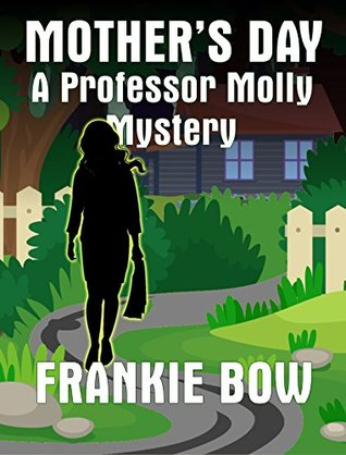 Mother's Day (Professor Molly Mysteries, #6)