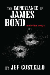 The Importance of James Bond & Other Essays