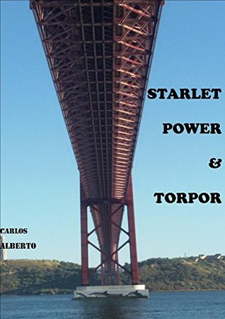STARLET, POWER & TORPOR