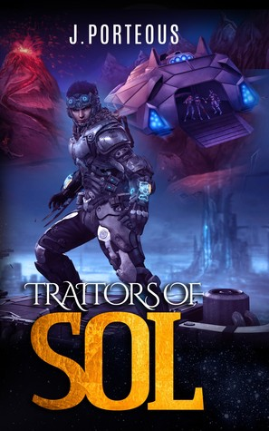 Traitors of Sol by J.  Porteous