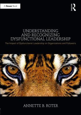 understanding-and-recognizing-dysfunctional-leadership-the-impact-of-dysfunctional-leadership-on-organizations-and-followers