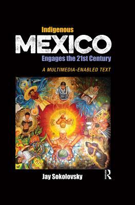 Indigenous Mexico Engages the 21st Century: A Multimedia-Enabled Text