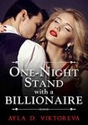 One Night Stand with a Billionaire by Ayla D. Viktoreva