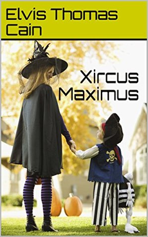 Xircus Maximus (the Psalms of Light & Shadow Book 1)