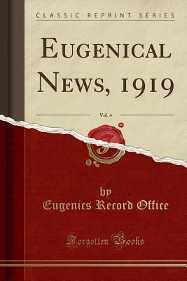 Eugenical News, 1919, Vol. 4