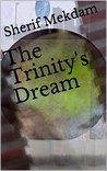 The Trinity's Dream