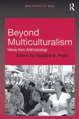 Beyond Multiculturalism: Views from Anthropology