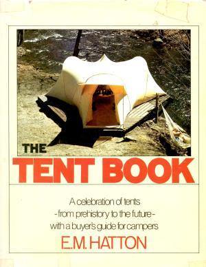 The Tent Book - A celebration of tents from prehistory to the future