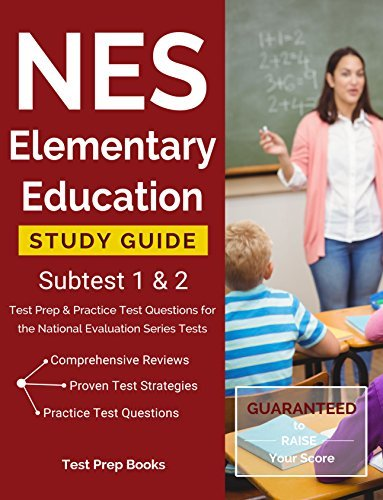 NES Elementary Education Study Guide Subtest 1 & 2: Test Prep & Practice Test Questions for the National Evaluation Series Tests