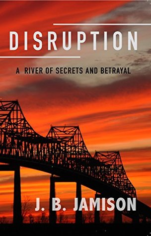Disruption: A River Of Secrets And Betrayal