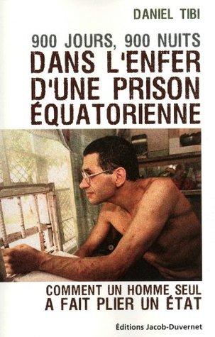 900 jours, 900 nuits, dans l'enfer d'une prison équatorienne : Comment un homme seul a fait plier un Etat