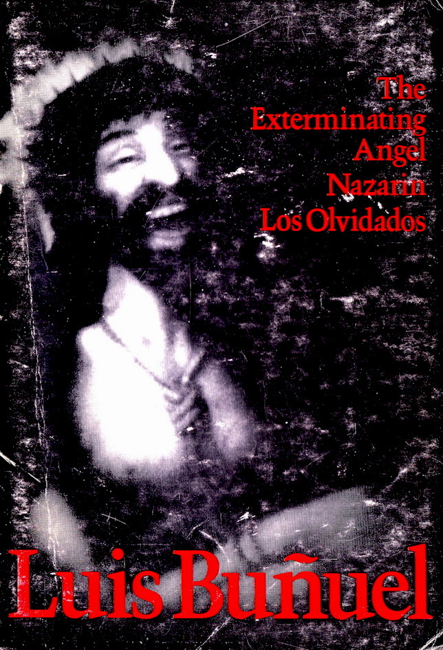 The Exterminating Angel, Nazarin, and Los Olvidados