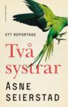 Två systrar by Åsne Seierstad