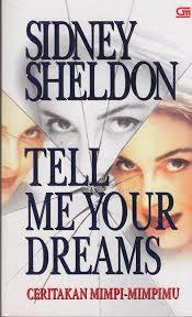 Tell Me Your Dreams - Ceritakan Mimpi-mimpimu by Sidney Sheldon