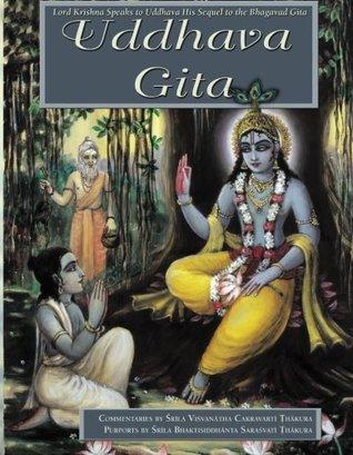 The Uddhava-Gita: Krishna Speaks to Uddhava His Sequel to Bhagavad Gita: Volume 1