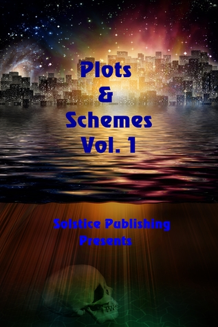 Plots & Schemes Vol. 1 by K.C. Sprayberry
