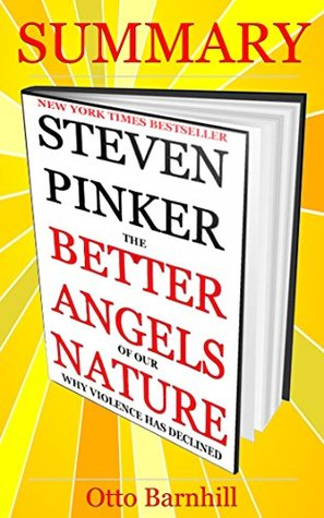 Summary of The Better Angels of Our Nature : Why Violence Has Declined By Steven Pinker