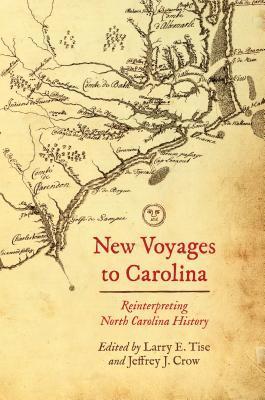 New Voyages to Carolina: Reinterpreting North Carolina History