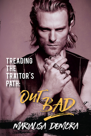 Treading the Traitor's Path: Out Bad