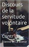 Discours de la servitude volontaire: Contr'un