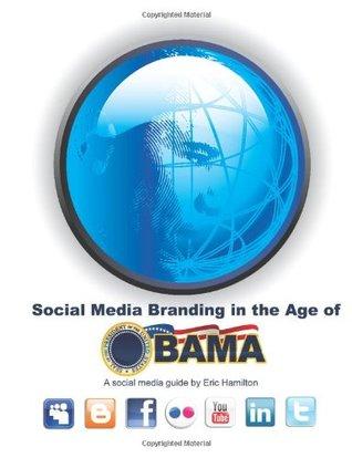 Social Media Branding In The Age Of Obama