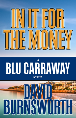 In It For The Money (A Blu Carraway Mystery, #1)