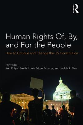 Human Rights Of, By, and for the People: How to Critique and Change the Us Constitution