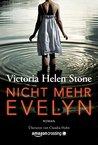 Nicht mehr Evelyn by Victoria Helen Stone