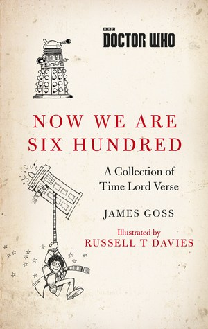 Doctor Who: Now We Are Six Hundred: A Collection of Time Lord Verse