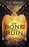 Of Bone and Ruin (Dragon Ridden Chronicles, #2)