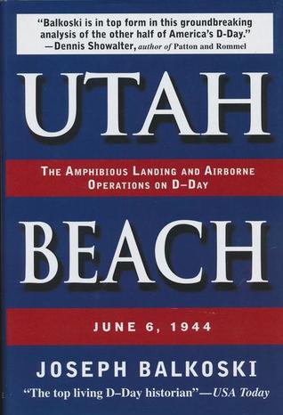 Utah Beach by Joseph Balkoski