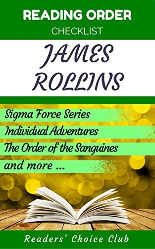 Reading order and checklist: James Rollins - Series read order: Sigma Force, Individual Adventures, The Order of the Sanguines and all others!