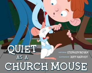 Quiet as a Church Mouse by Stephen Bevan