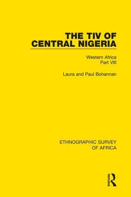 The Tiv of Central Nigeria: Western Africa Part VIII