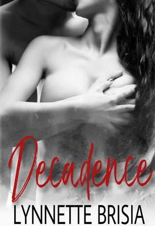 Decadence by Lynnette Brisia