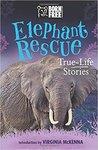 Elephant Rescue: A True-Life Story