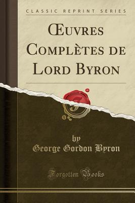 Oeuvres Completes de Lord Byron