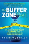 The Buffer Zone Diet: It's Not Just What You Eat, It's When You Eat. Harness Your Hidden Fuel for a Slimmer and Healthier You.