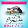 Chasing the Dollar by Ellie Ashe