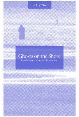 Ghosts on the shore by Paul Scraton