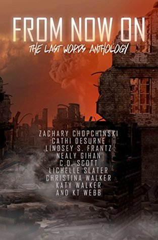 From Now On: The Last Words Anthology
