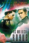 As We Rise: Rogue (As We Rise Series Book 1)