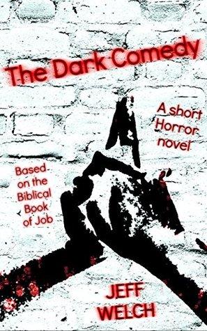 The Dark Comedy: A short Horror novel based on the Biblical Book of Job